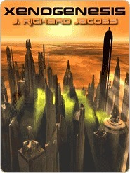 Xenogenesis  by  J. Richard Jacobs