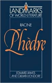 Racine: Phedre  by  Edward D. James