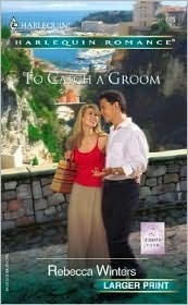To Catch a Groom: The Husband Find Rebecca Winters