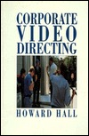 Corporate Video Directing Howard Hall