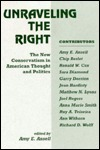Unraveling The Right: The New Conservatism In American Thought And Politics Amy Ansell
