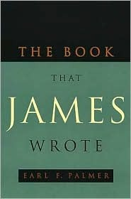 The Book That James Wrote  by  Earl F. Palmer