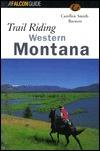 Trail Riding Western Montana  by  Carellen Barnett