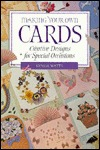 Making Your Own Cards: Creative Designs For Special Occasions Lynda Watts