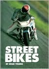 Street Bikes  by  Jesse Young