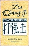 Da Qiang Ji: Power Striking  by  Hei Long