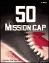 50 Mission Cap  by  Adrian Brijbassi