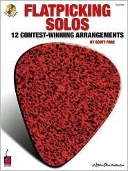 Flatpicking Solos: 12 Contest-Winning Arrangements Scott Fore