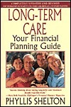 Long-Term Care: Your Financial Planning Guide: Your Financial Planning Guide  by  Phyllis Shelton
