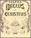 Festive Breads of Christmas  by  Norma Jost Voth