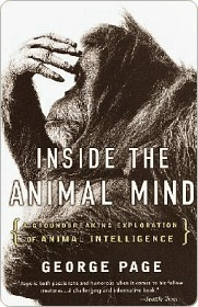 Inside the Animal Mind: A Groundbreaking Exploration of Animal Intelligence  by  George Page