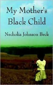 My Mothers Black Child Necholia Johnson Beck