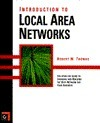 Introduction to Local Area Networks  by  Robert M. Thomas