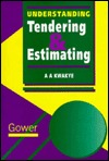 Understanding Tendering and Estimating A.A. Kwakye