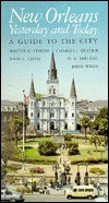 New Orleans Yesterday and Today: A Guide to the City Walter G. Cowan