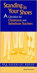 Standing in Your Shoes: A Checklist for Classroom and Substitute Teachers  by  Doug Provencio