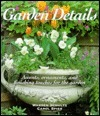 Garden Details: Accents, Ornaments, and Finishing Touches for the Garden  by  Warren Schultz