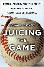 Juicing the Game Howard Bryant