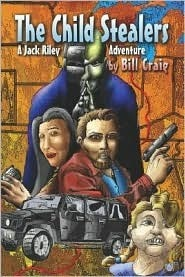 The Child Stealers: A Jack Riley Thriller  by  Bill Craig