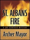 St. Albans Fire (Joe Gunther #16)  by  Archer Mayor