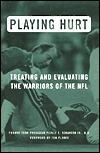Playing Hurt: Evaluating and Treating the Warriors of the NFL  by  Pierce E. Scranton Jr.