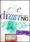 The Drawing Process: Rendering  by  Diane Douglas