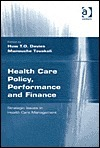 Health Care Policy, Performance and Finance: Strategic Issues in Health Care Management Huw Davies