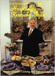 Hospitality Kentucky Style: Simply Elegant Cooking and Entertaining Michael Edward Masters