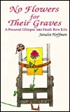 No Flowers for Their Graves: A Personal Glimpse Into Death Row Life Janalee Hoffman