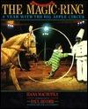 The Magic Ring: A Year with the Big Apple Circus Hana Machotka