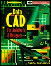 Data Cad For The Architect  by  Carol Buehrens