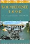 Wounded Knee 1890: The End of the Plains Indian Wars  by  Thomas Streissguth