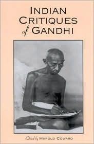Indian Critiques of Gandhi  by  Harold G. Coward