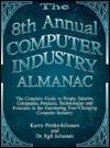 The Computer Industry Almanac 8th Annual Edition Karen Petska Juliussen