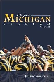 Tales from Michigan Stadium, Volume II  by  Jim Brandstatter
