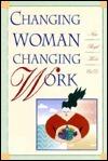 Changing Woman, Changing Work Nina Boyd Krebs