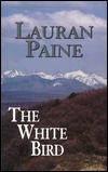 The White Bird  by  Lauran Paine