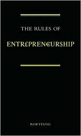 The Rules of Entrepreneurship Rob Yeung
