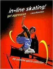 In-Line Skating! Get Aggressive Laura Kaminker