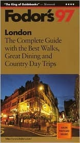 London 97: The Complete Guide with the Best Walks, Great Dining and Country Day Trips Kate Sekules
