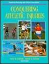 Conquering Athletic Injuries  by  Paul M. Taylor