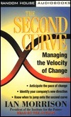 The Second Curve: Radical Strategies for Managing Change Ian Morrison