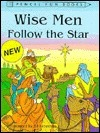 Wise Men Follow The Star (Pencil Fun Books)  by  Ed Letwenko