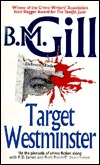 Target Westminster  by  B.M. Gill