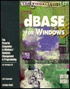 Visual Guide to dBASE for Windows: The Pictorial Companion to Windows Database Management and Programming  by  Carl Townsend