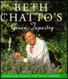 Beth Chattos Green Tapestry: Perennial Plants for Your Garden Beth Chatto