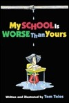 My School Is Worse Than Yours  by  Tom Toles