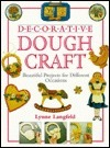 Decorative Dough Crafts: Beautiful Projects for Different Occasions  by  Lynne Langfeld