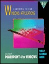 Learning To Use Windows Applications: Microsoft PowerPoint 4 for Windows  by  Gary B. Shelly