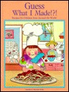 Guess What I Made!?!: Recipes For Children From Around The World Sharlande Sledge
